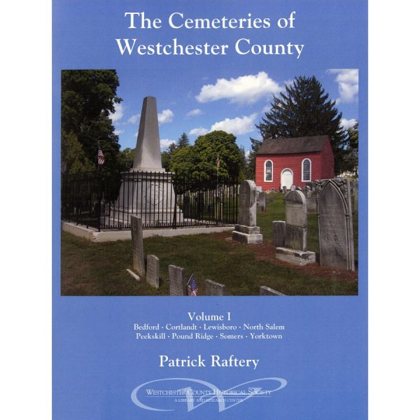 The Cemeteries of Westchester, Volume 1