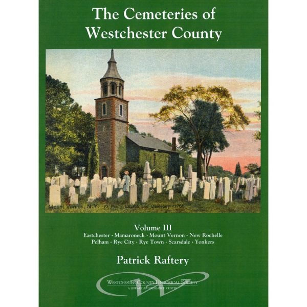 The Cemeteries of Westchester, Volume 3