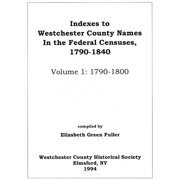 Indexes to Westchester County Names In the Federal Census
