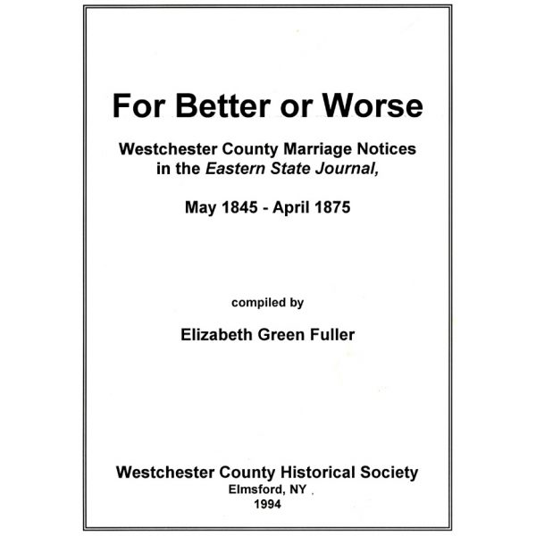 For Better or Worse, Westchester County Marriage Notices in the Eastern State Journal